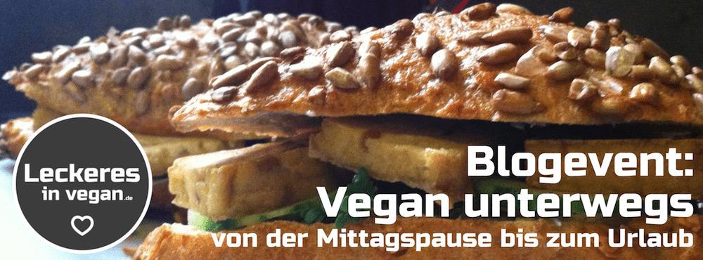 Blogevent: Vegan unterwegs – von der Mittagspause bis zum Urlaub. Mit Verlosung!