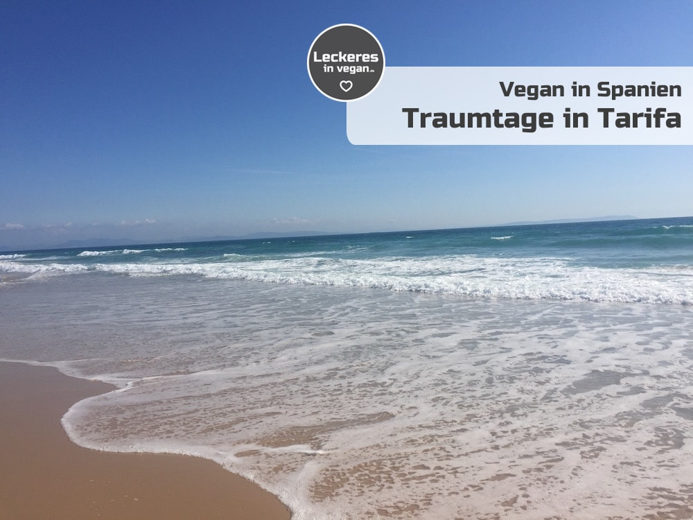 Vegan in Spanien – Traumtage in Tarifa